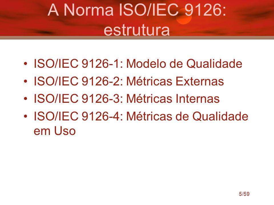 A Norma ISO/IEC 9126: estrutura