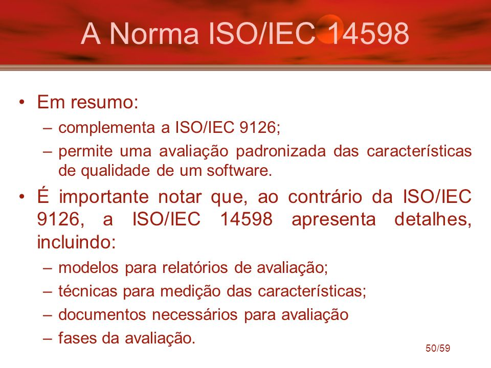 A Norma ISO/IEC 14598 Em resumo: