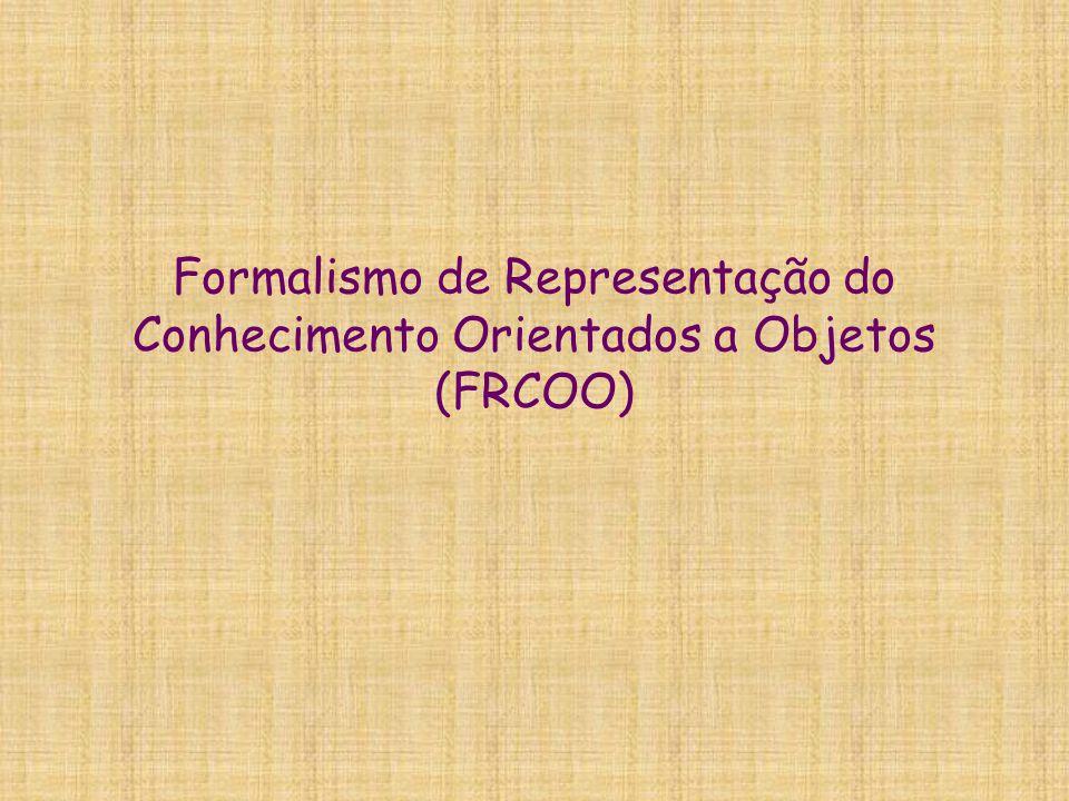 Formalismo de Representação do Conhecimento Orientados a Objetos (FRCOO)