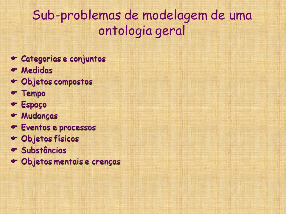 Sub-problemas de modelagem de uma ontologia geral