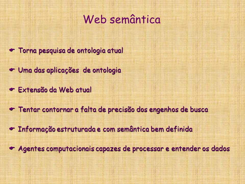 Web semântica Torna pesquisa de ontologia atual