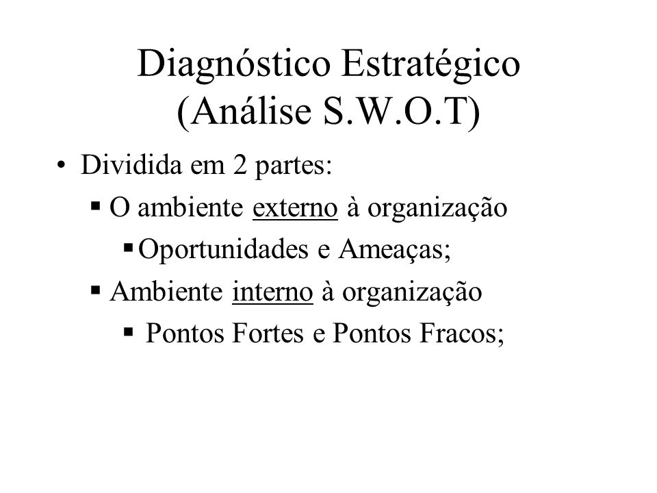 Diagnóstico Estratégico (Análise S.W.O.T)
