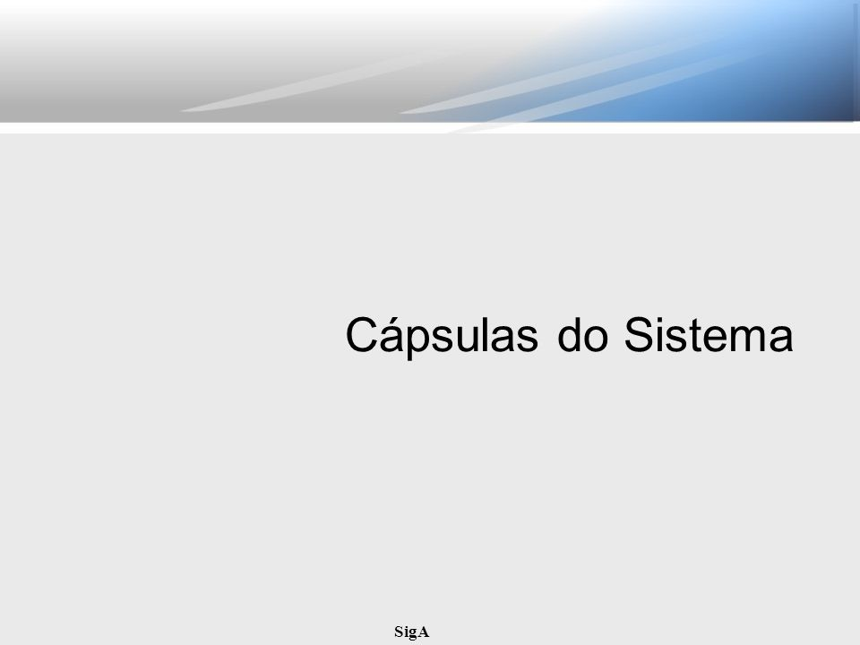 Cápsulas do Sistema SigA