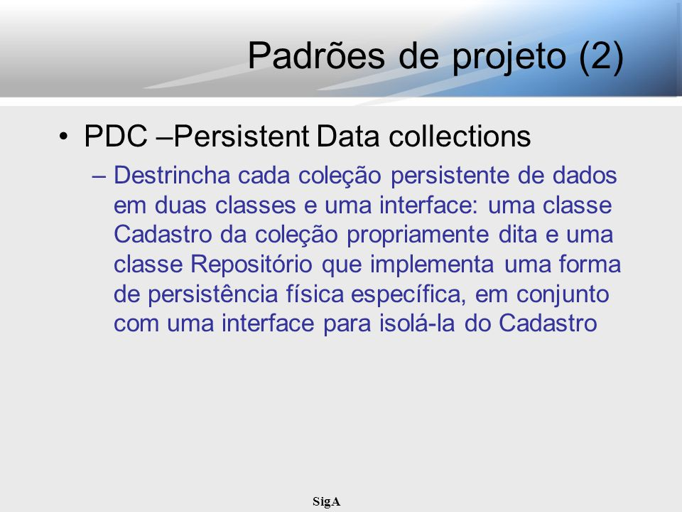 Padrões de projeto (2) PDC –Persistent Data collections