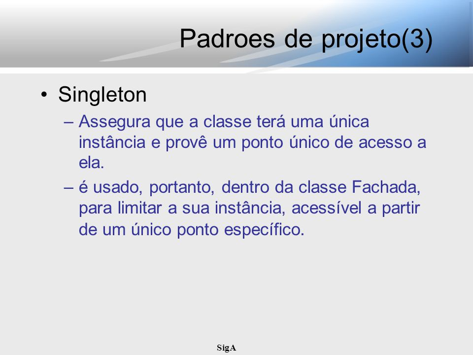 Padroes de projeto(3) Singleton