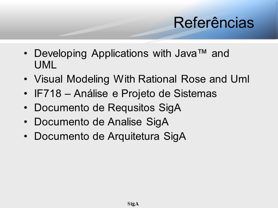 Referências Developing Applications with Java™ and UML