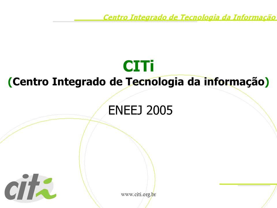 CITi (Centro Integrado de Tecnologia da informação) ENEEJ 2005