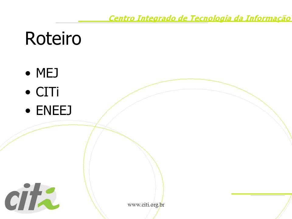 Roteiro MEJ CITi ENEEJ www.citi.org.br