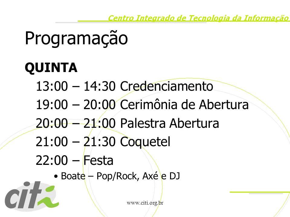 Programação QUINTA 13:00 – 14:30 Credenciamento