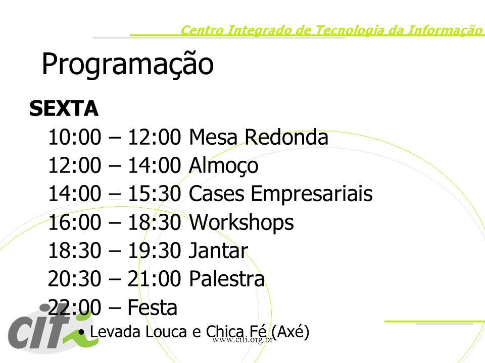 Programação SEXTA 10:00 – 12:00 Mesa Redonda 12:00 – 14:00 Almoço