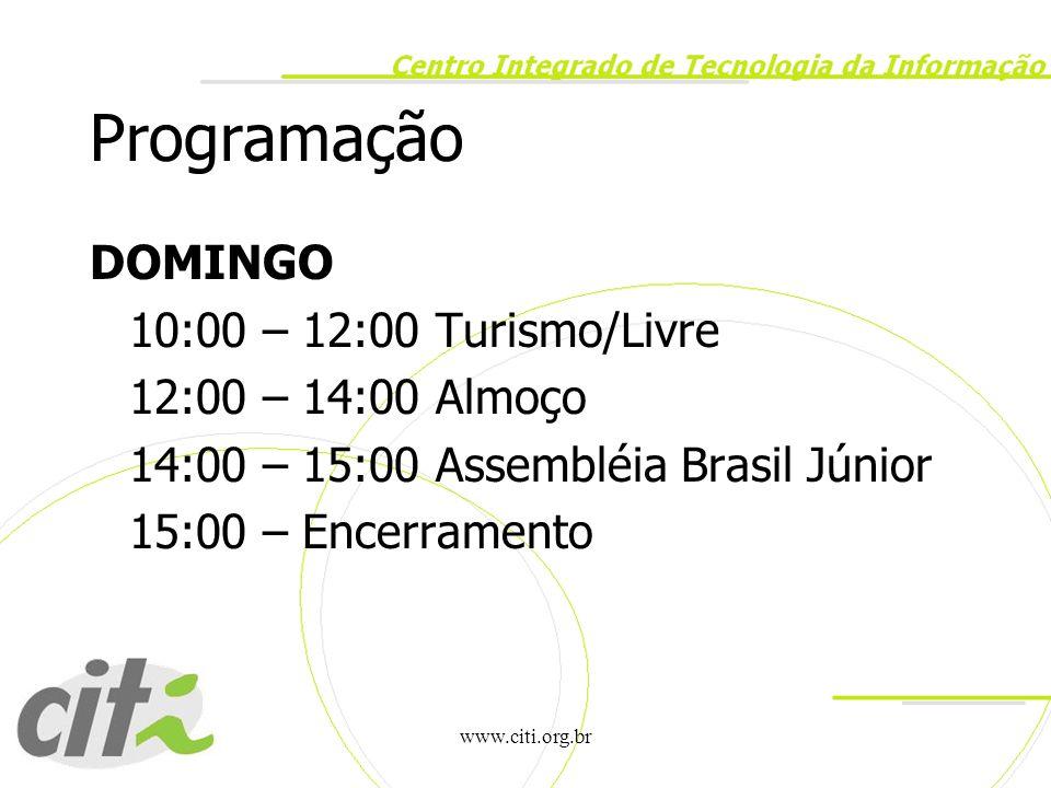Programação DOMINGO 10:00 – 12:00 Turismo/Livre 12:00 – 14:00 Almoço
