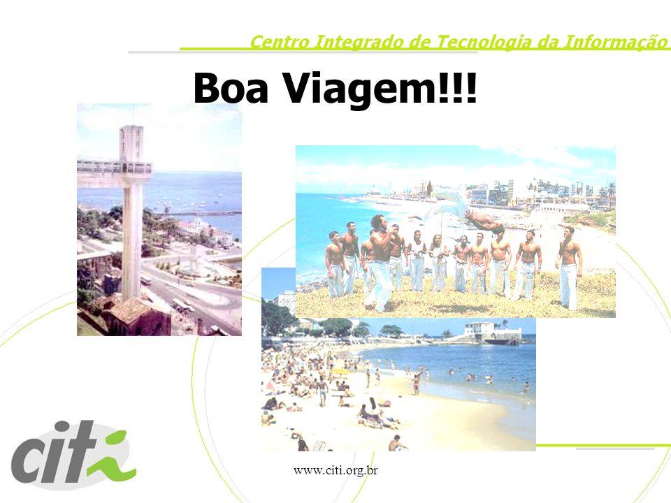Boa Viagem!!! www.citi.org.br