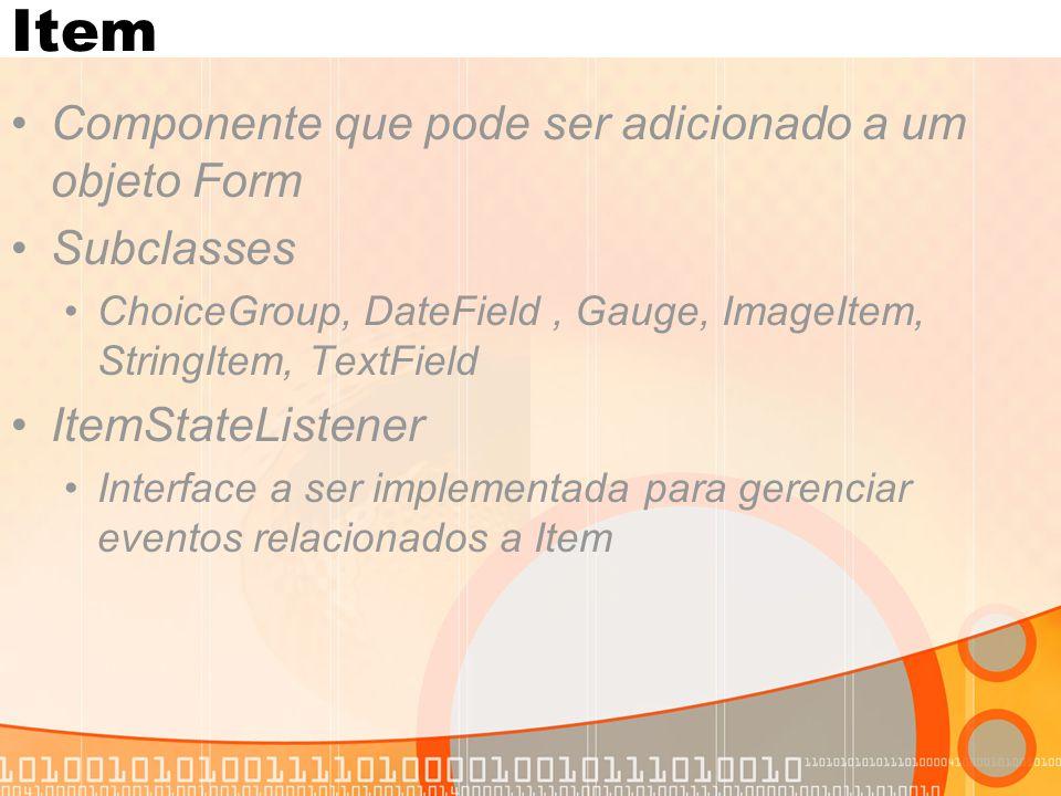 Item Componente que pode ser adicionado a um objeto Form Subclasses