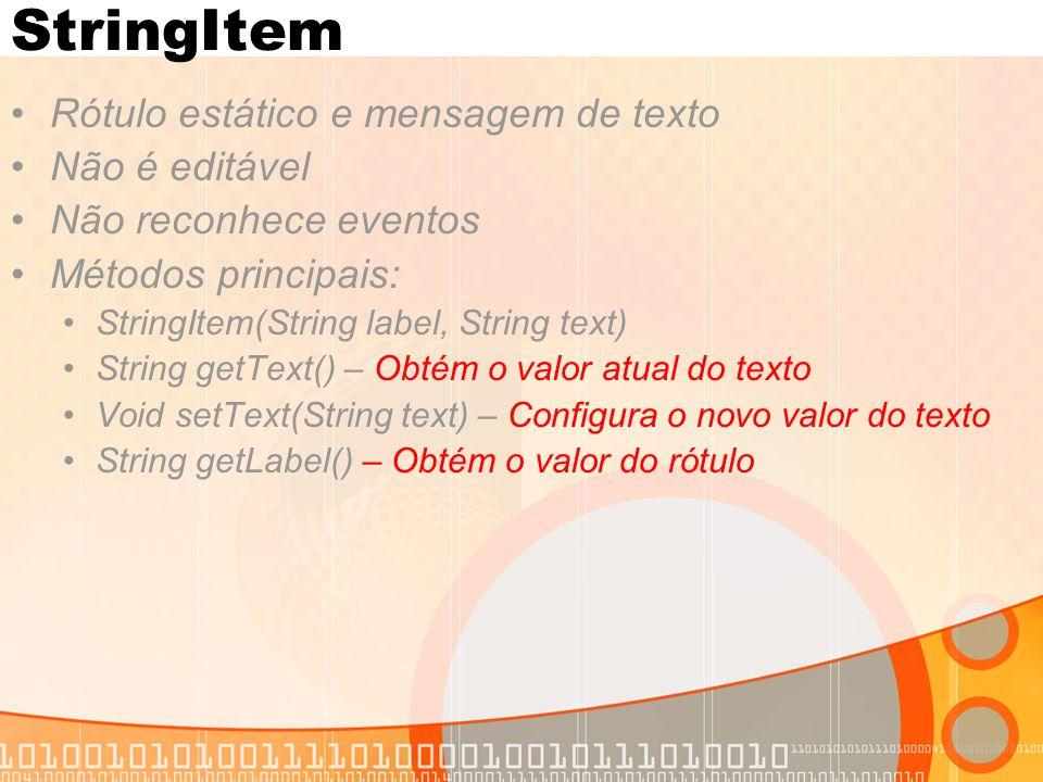 StringItem Rótulo estático e mensagem de texto Não é editável