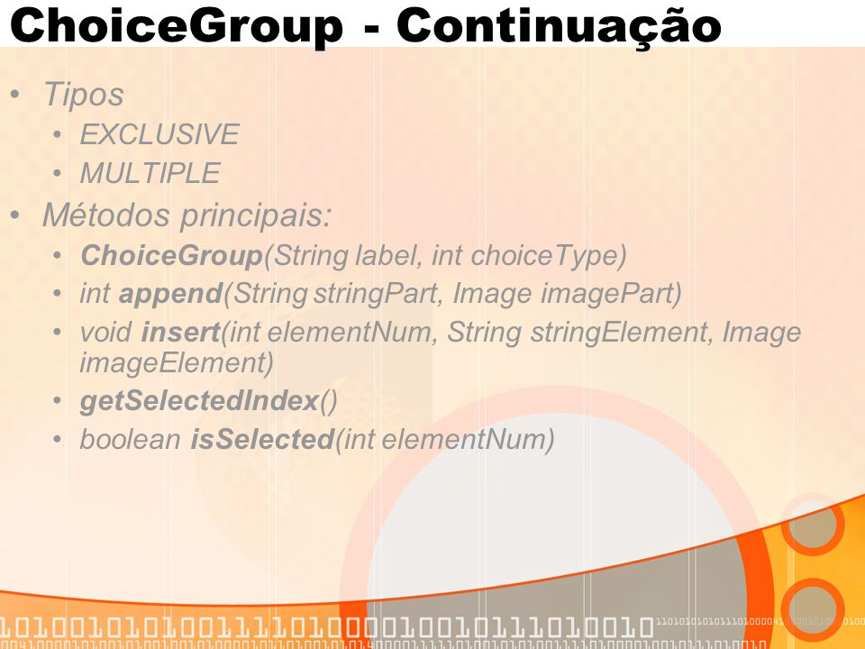 ChoiceGroup - Continuação