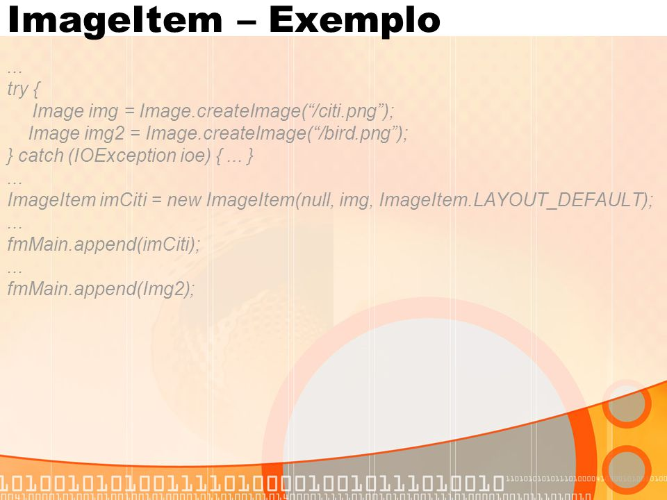 ImageItem – Exemplo ... try {