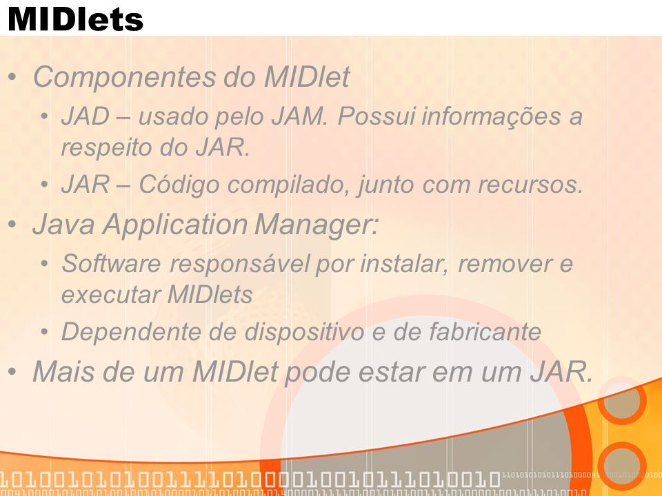 MIDlets Componentes do MIDlet Java Application Manager: