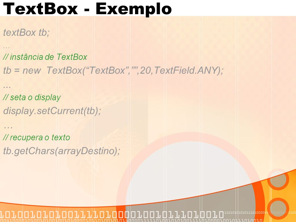 TextBox - Exemplo textBox tb;