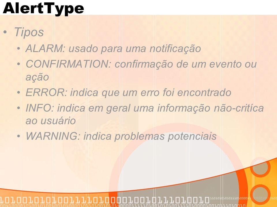 AlertType Tipos ALARM: usado para uma notificação
