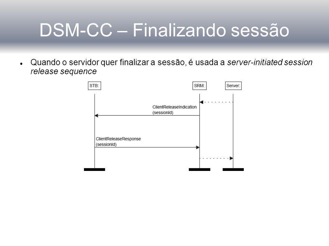 DSM-CC – Finalizando sessão