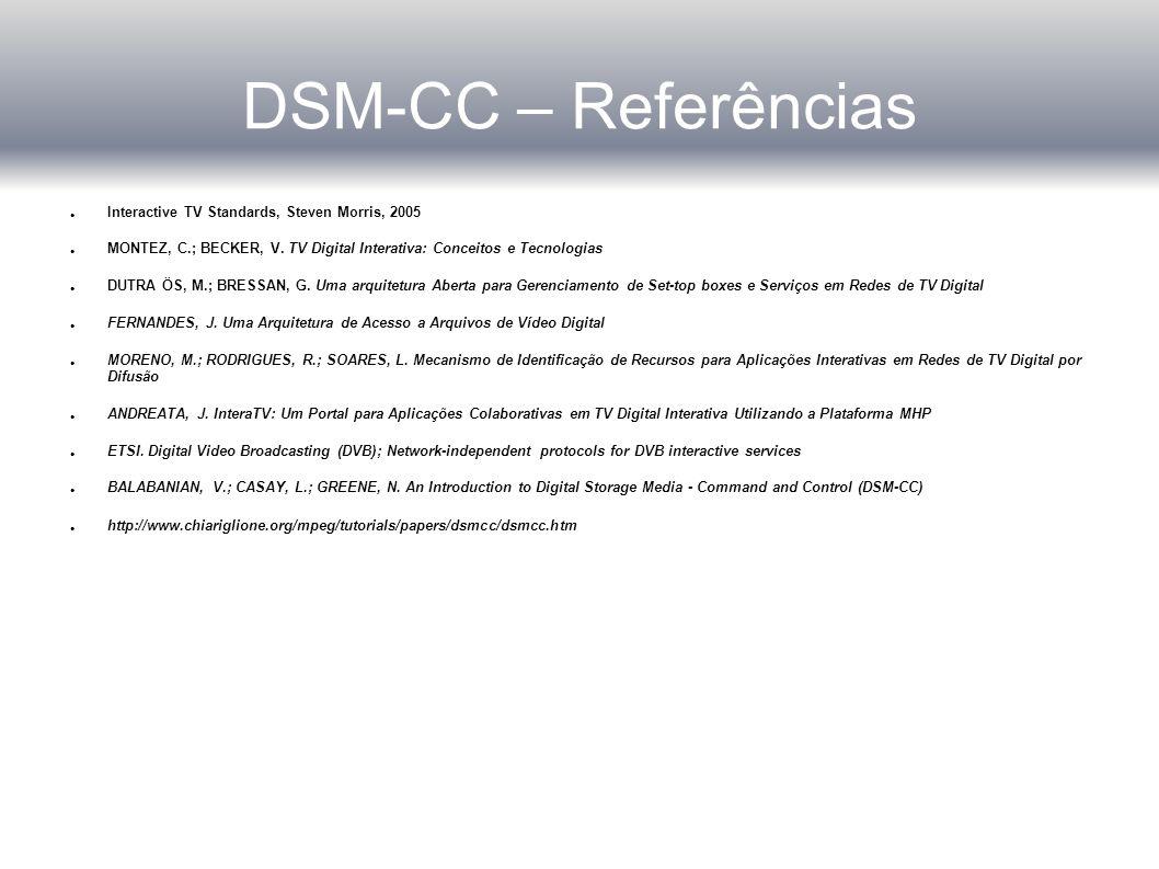 DSM-CC – Referências Interactive TV Standards, Steven Morris, 2005
