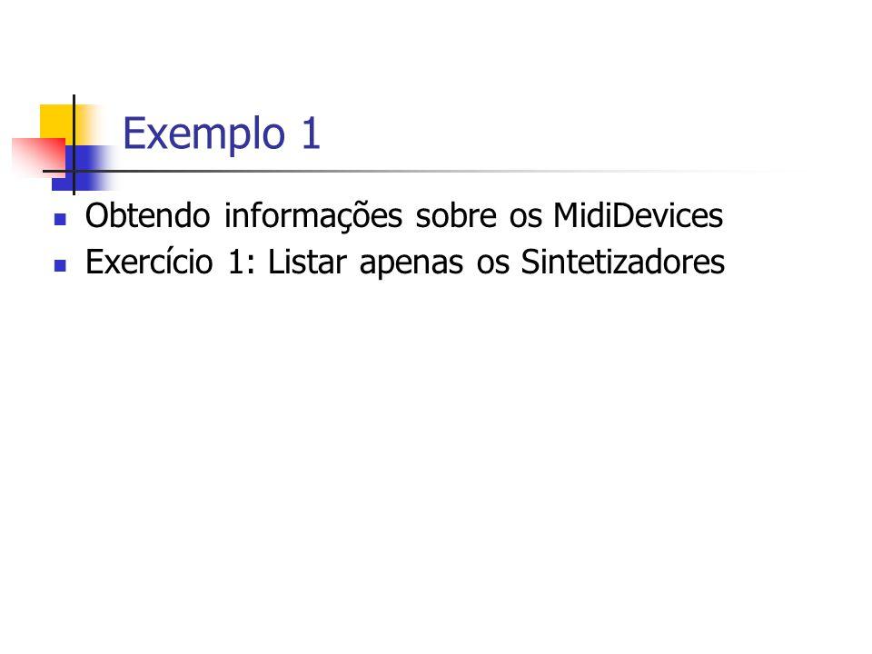 Exemplo 1 Obtendo informações sobre os MidiDevices