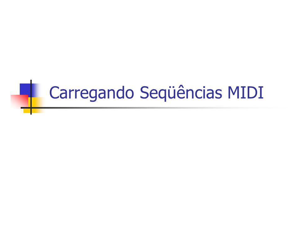 Carregando Seqüências MIDI