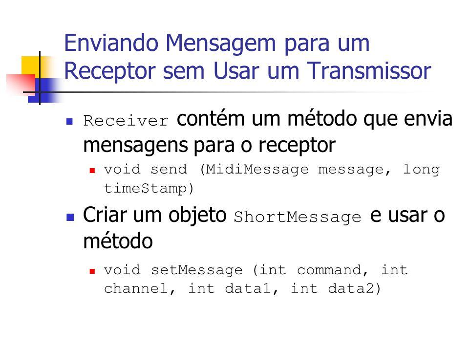 Enviando Mensagem para um Receptor sem Usar um Transmissor