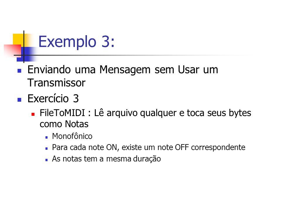 Exemplo 3: Enviando uma Mensagem sem Usar um Transmissor Exercício 3