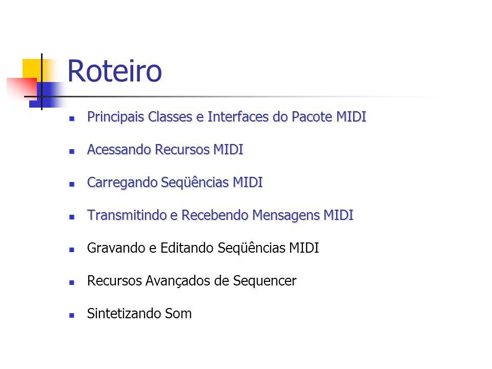 Roteiro Principais Classes e Interfaces do Pacote MIDI