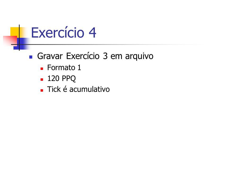 Exercício 4 Gravar Exercício 3 em arquivo Formato 1 120 PPQ