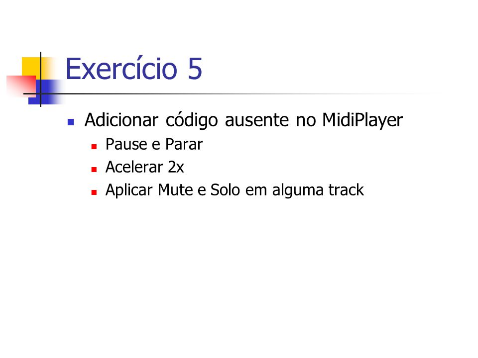 Exercício 5 Adicionar código ausente no MidiPlayer Pause e Parar
