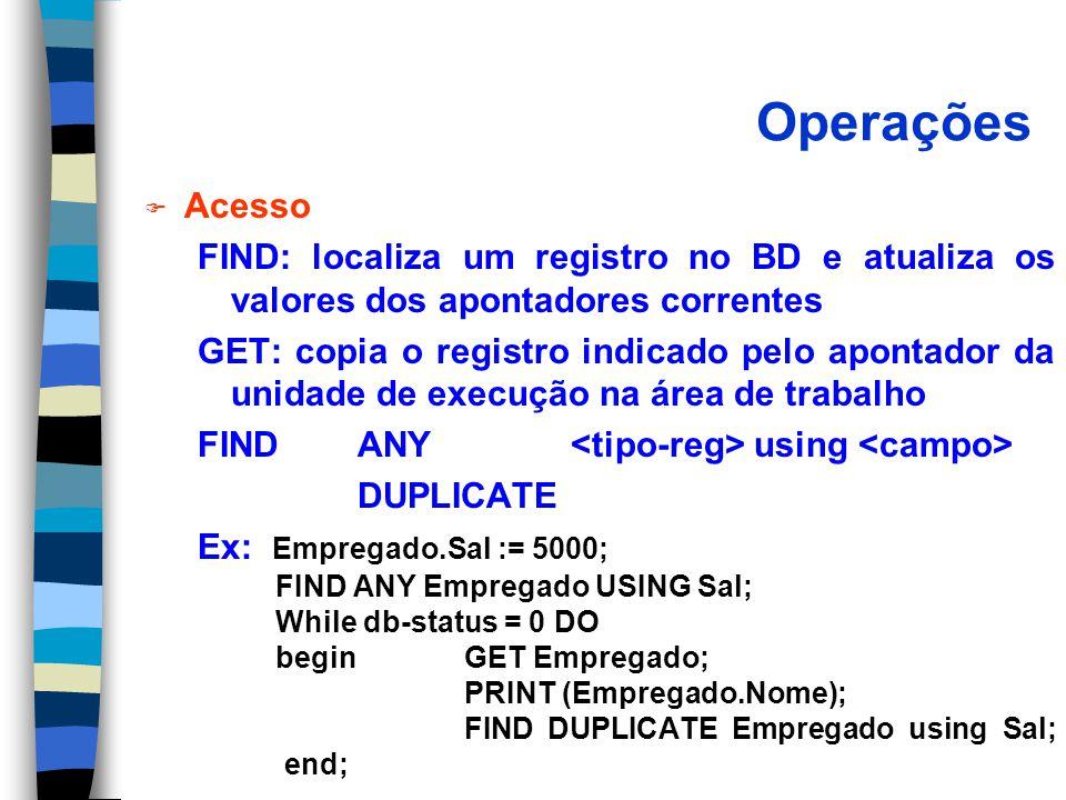 Operações Acesso. FIND: localiza um registro no BD e atualiza os valores dos apontadores correntes.