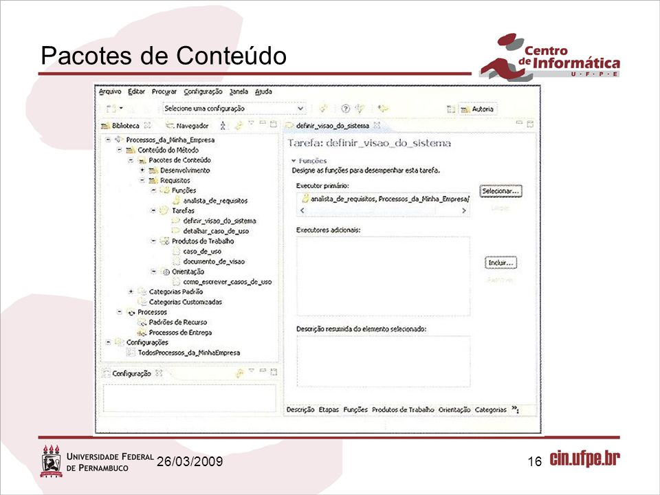 Pacotes de Conteúdo 26/03/2009 16 16