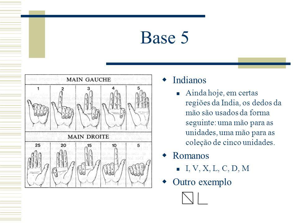 Base 5 Indianos Romanos Outro exemplo