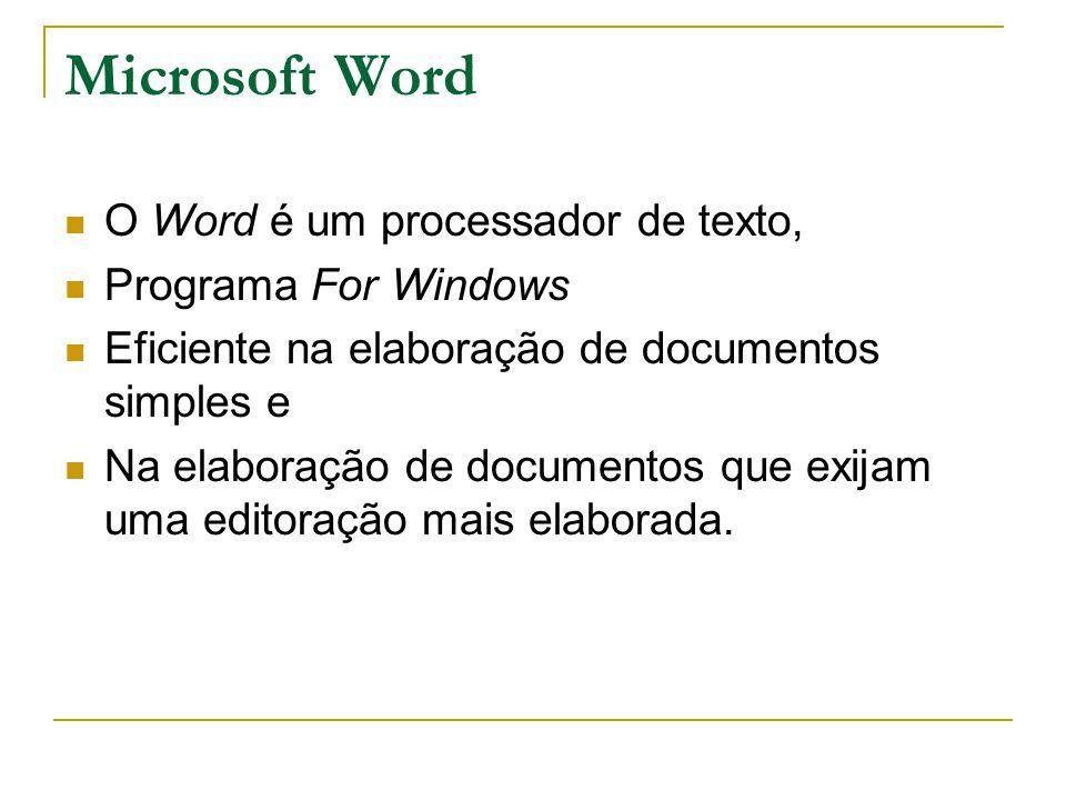 Microsoft Word O Word é um processador de texto, Programa For Windows