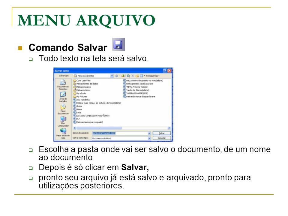 MENU ARQUIVO Comando Salvar Todo texto na tela será salvo.