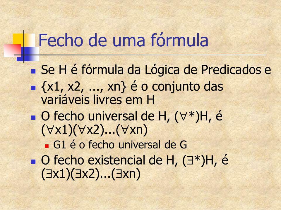 Fecho de uma fórmula Se H é fórmula da Lógica de Predicados e