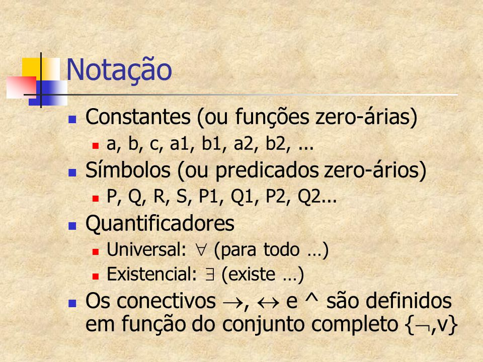 Notação Constantes (ou funções zero-árias)
