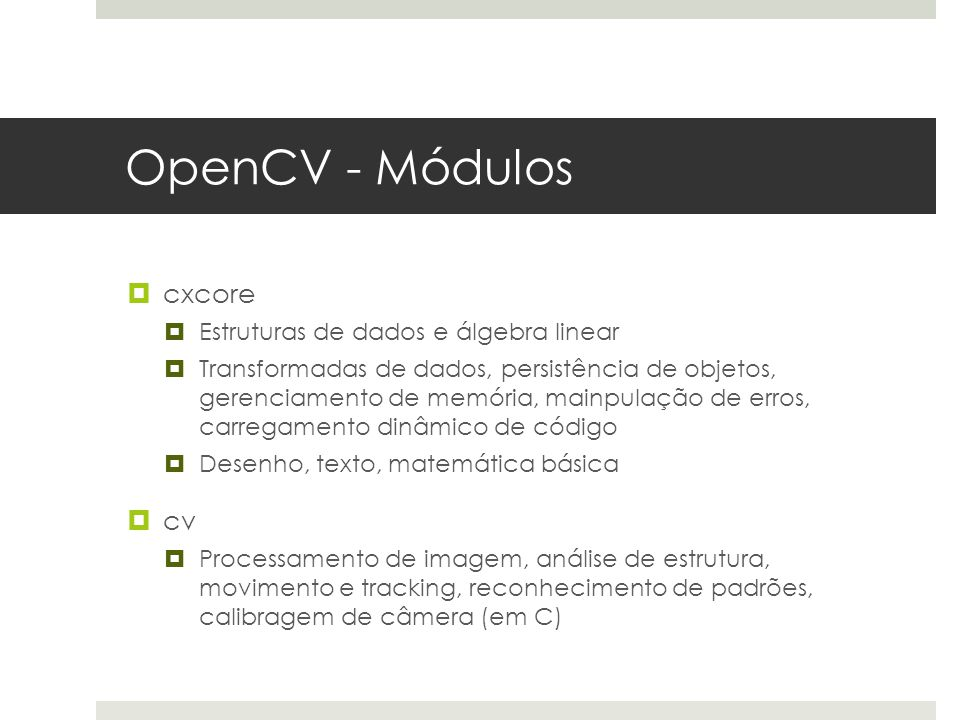 OpenCV - Módulos cxcore cv Estruturas de dados e álgebra linear