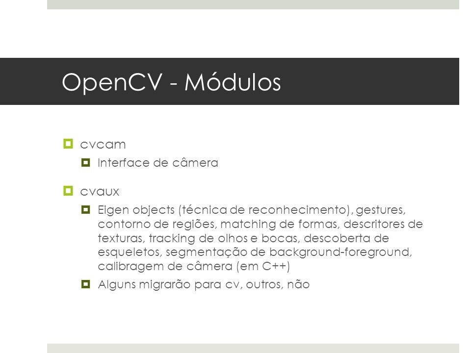 OpenCV - Módulos cvcam cvaux Interface de câmera