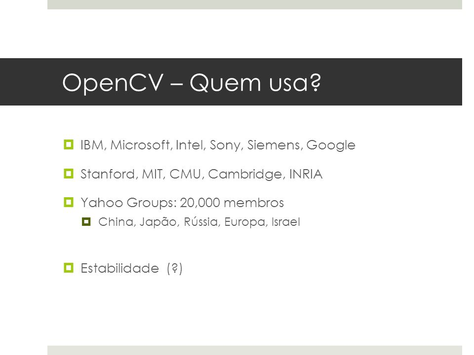 OpenCV – Quem usa IBM, Microsoft, Intel, Sony, Siemens, Google