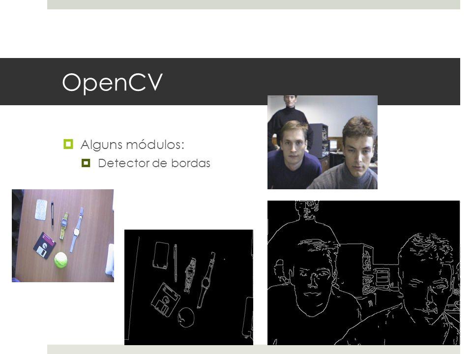 OpenCV Alguns módulos: Detector de bordas