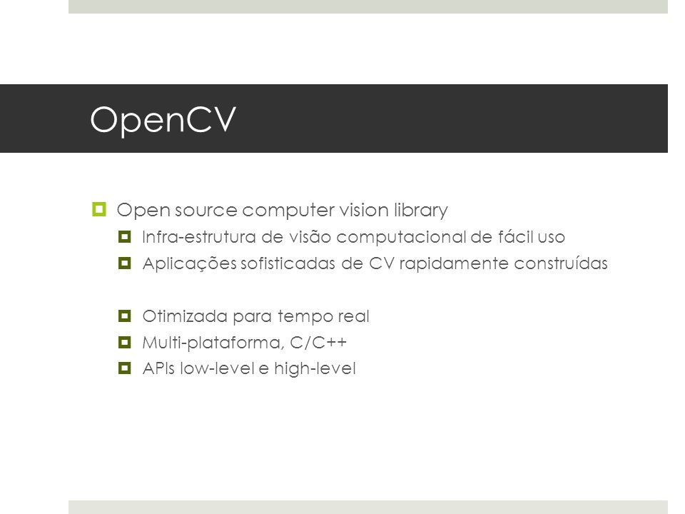 OpenCV Open source computer vision library