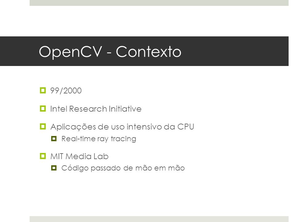 OpenCV - Contexto 99/2000 Intel Research Initiative