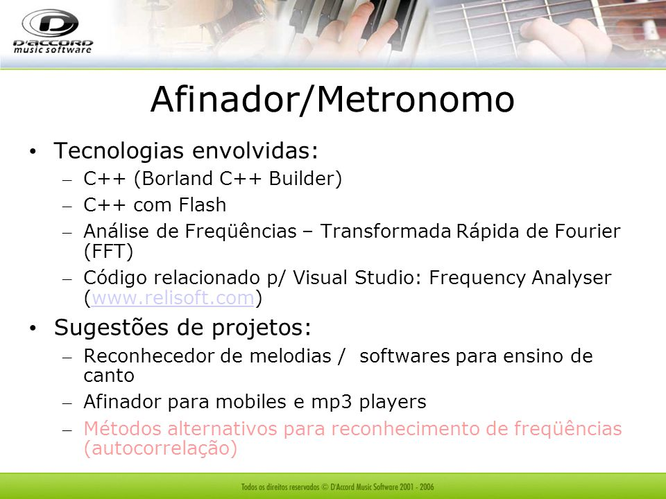 Afinador/Metronomo Tecnologias envolvidas: Sugestões de projetos: