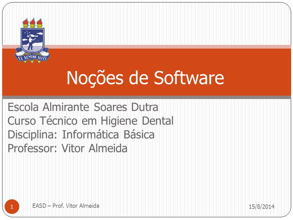 Noções de Software Escola Almirante Soares Dutra
