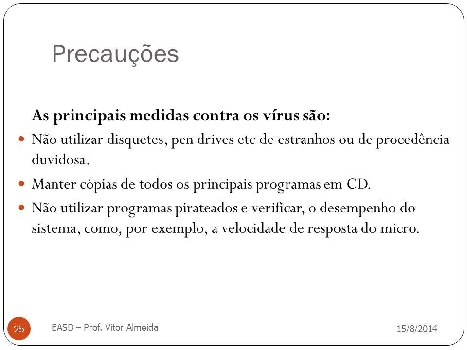 Precauções As principais medidas contra os vírus são: