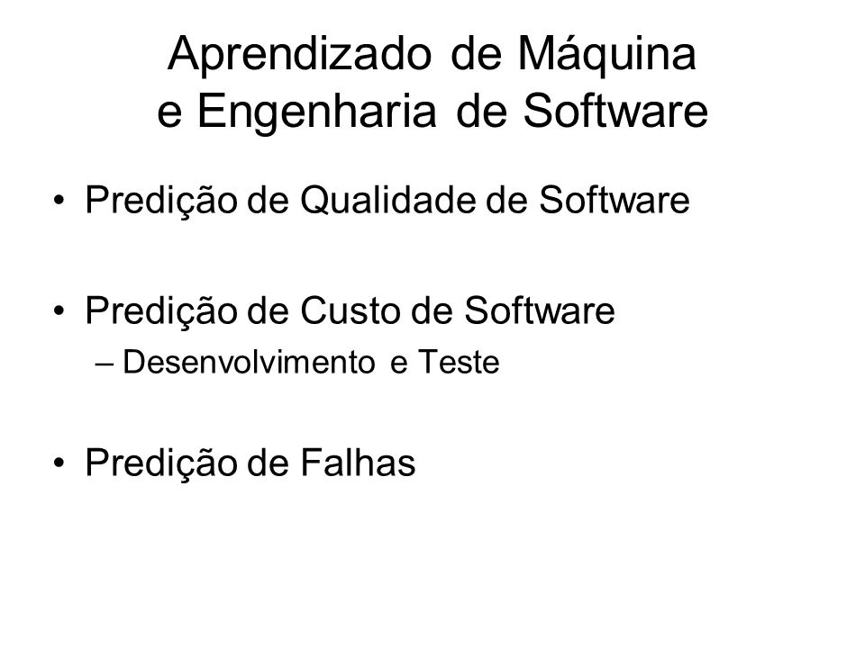 Aprendizado de Máquina e Engenharia de Software