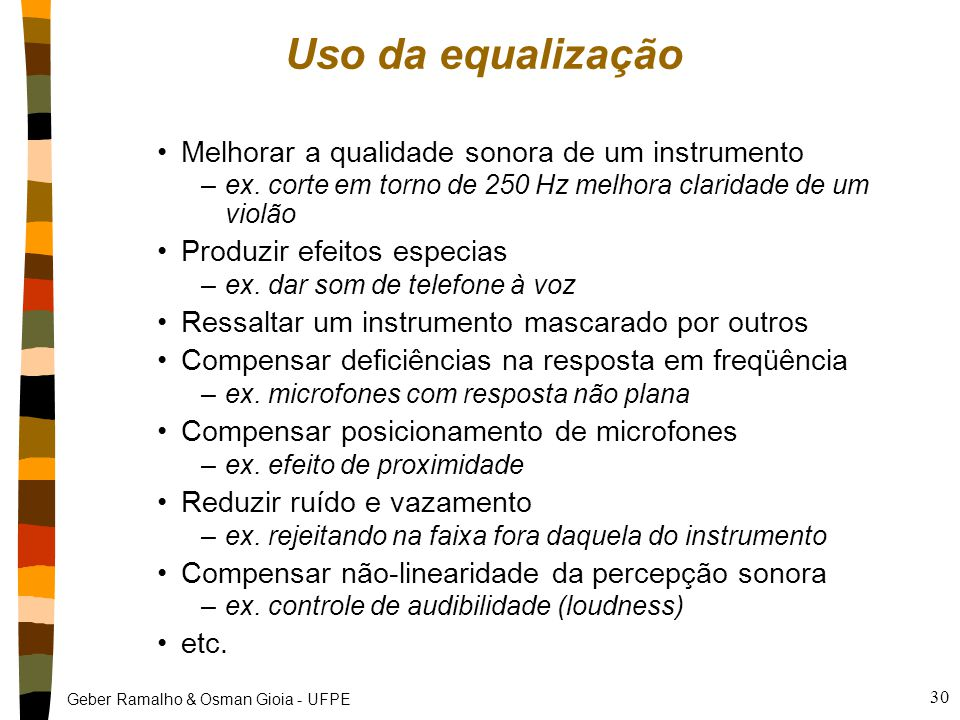 Uso da equalização Melhorar a qualidade sonora de um instrumento